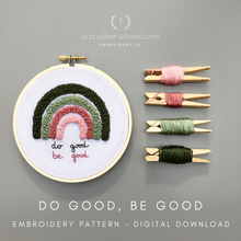 Do Good, Be Good Beginner Hand Embroidery Digital Pattern - Pink Green Rainbow by And Other Adventures Embroidery Co