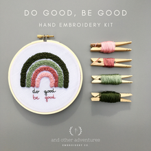 Do Good Be Good Beginner Rainbow Hand Embroidery Kit by And Other Adventures Embroidery Co