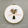 Give Thanks Muted Tones - Beginner Hand Embroidery Kit for Thanksgiving | And Other Adventures Embroidery Co