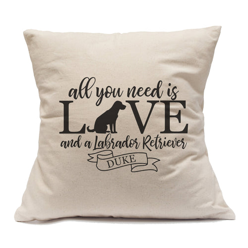 All You Need Is Love And A Labrador Retriever - Pillow