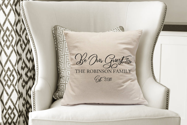 Be Our Guest Pillow|Personalized Family Pillow|Hostess Gift|Guest Bedroom Pillow|Guest Room Decor|Farmhouse Pillow|Farmhouse Table|Porch