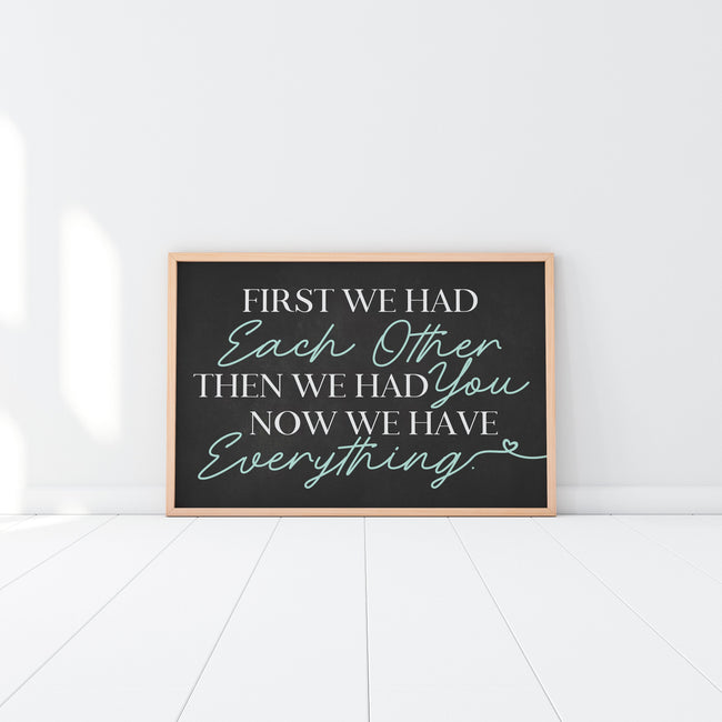 First We Had Each Other|Now We Have Everything|Nursery Poster|Mint Nursery Decor|Large Nursery Poster Gift|New Baby Gift|Nursery Wall Art