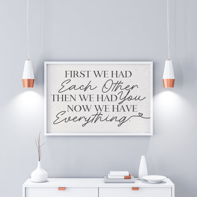 First We Had Each Other|Now We Have Everything|Nursery Poster|Neutral Nursery Decor|Large Nursery Poster Gift|New Baby Gift|Nursery Wall Art