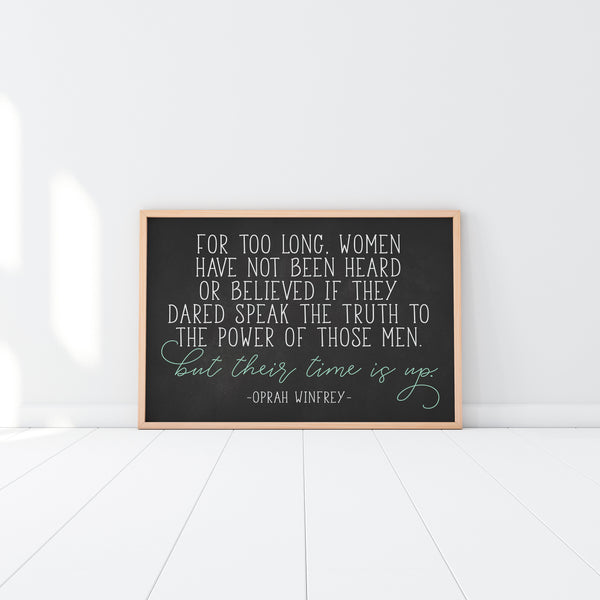 For Too Long|But Their Time Is Up|Feminist Quote|Best Feminist Gifts|Womens Rights|Girl Power Gift For Feminist|Feminism Is Cool|Speak Truth