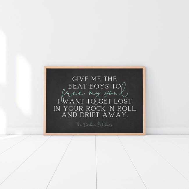 Give Me The Beat Boys|Drift Away|Song Lyrics|Rock N Roll Lyrics Print|Classic Rock Poster|Gift For Music Lover|Musician Gift|Free My Soul