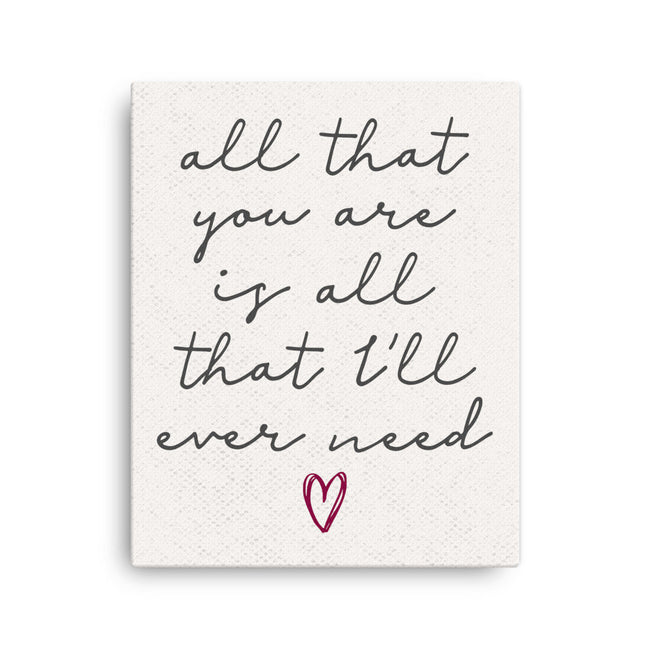 All That You Are|All That I'll Ever Need Canvas|Song Lyric Canvas|Newlywed Gift For Wife|1st Anniversary Gift|Ready To Hang Canvas|Engagemen