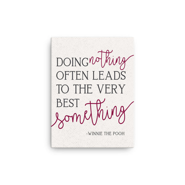 Doing Nothing Often Leads To The Very Best Something|Movie Quote Canvas Print|Godson Gift|Christening Gift|Gender Neutral Nursery