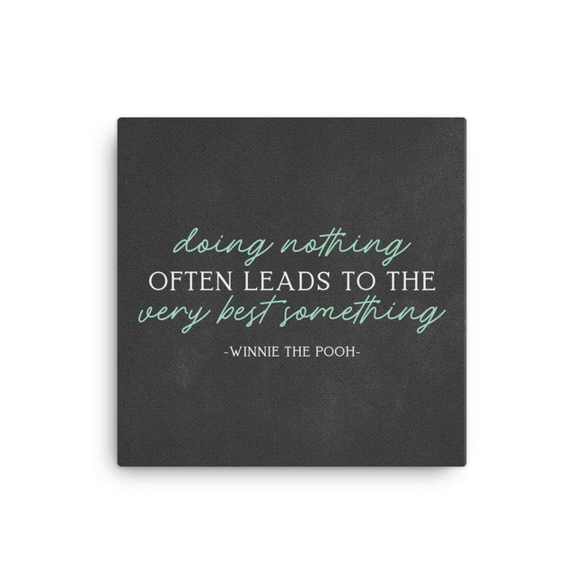 Doing Nothing Often Leads To The Very Best Something|Nursery Canvas|Baptism Gift From Godmother|Twin Nursery Decor For Mindfulness Gift