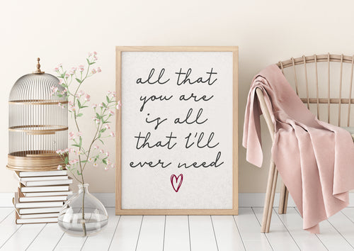All That You Are Is All That I'll Ever Need|Wife Christmas Gift|Poster Print|Bride Gift For Wife|Extra Large Wall Art|Over The Bed Decor