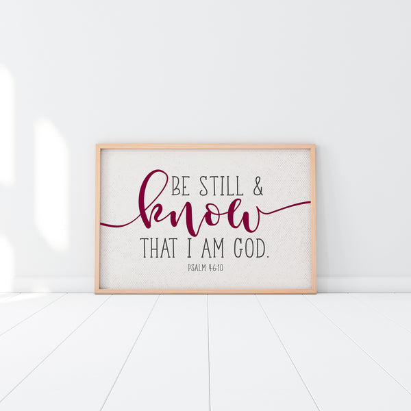 Be Still And Know|Bible Verse Wall Art|Poster Print|Quote Print|Bible Verse Gift|Nursery Decor|Psalm 46 10|Christian Wall Decor|Gift For Mom