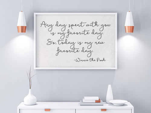 Any Day Spent With You|Today Is My New Favorite Day|Poster Print|Nursery Poster|Extra Large Wall Art|Large Playroom Decor|Baby Girl Nursery