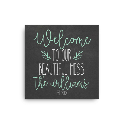 Welcome To Our Beautiful Mess|Personalized Canvas|Welcome Sign Last Name|Blended Family Gift|Entryway Decor|Mothers Day Gift For Mom