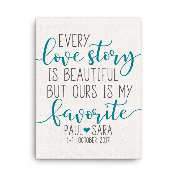 Every Love Story Is Beautiful|Ours Is My Favorite Canvas|Blended Family Wedding Gift For Parents Anniversary Gift|Large Bedroom Sign|Present