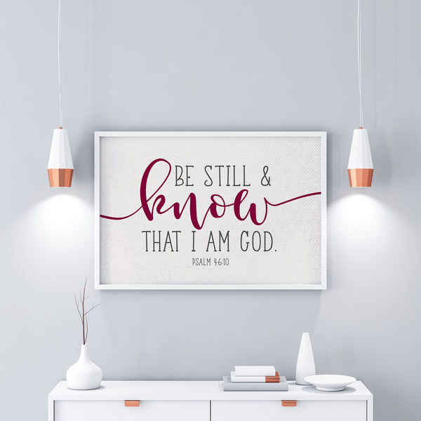 Be Still And Know That I Am God Printable Wall Art