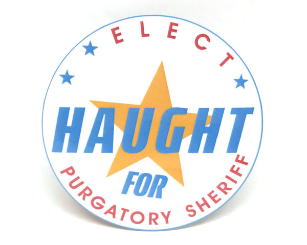 Haught for Purgatory Sheriff Button (Choose Size)