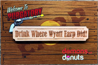 Drink Where Wyatt Earp Did Wooden Pin