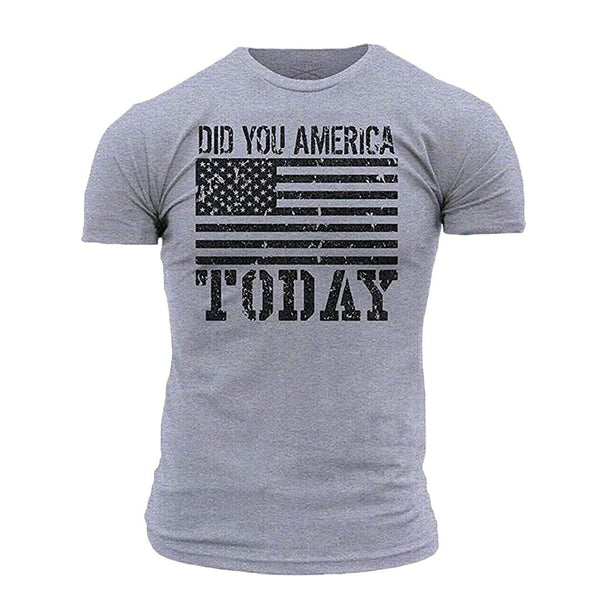 Grunt Style ACAL Did You America Today Men's T-Shirt