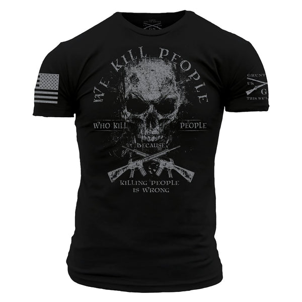 Grunt Style We Kill Revisited Men's T-Shirts