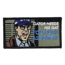 "Dump Box The Other Guys ""Gator Needs His Gat You Punk Ass Bitch"" Morale Patch"