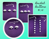 Half Ball  Bridal Button