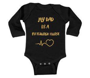 My Dad is a Pittsburgh Nurse Long Sleeve Infant Onsie