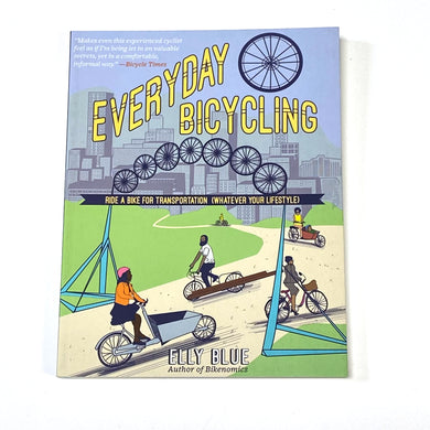 Everday Bicycling Book: Ride a Bike for Transportation (Whatever Your Lifestyle)