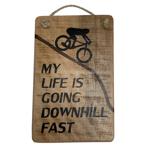 My Life Is Going Downhill Fast Mountain Biking / BMX Sign