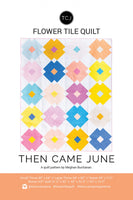 Flower Tile Quilt Pattern by Then Came June