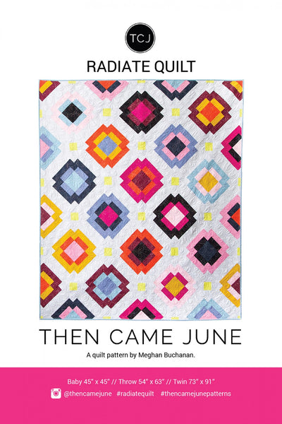 Radiate Quilt Pattern by Then Came June