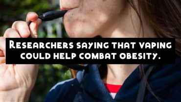 Researchers in Britain and New Zealand are saying that vaping could help combat obesity in smokers who are quitting.