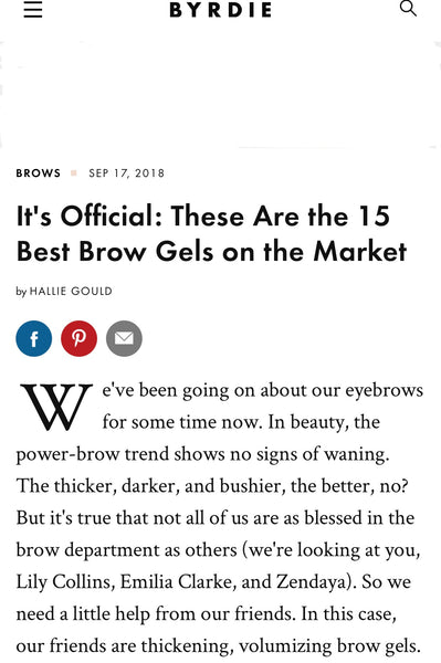 Click here-Our double shade eyebrow gel has been included on Byrdie website as one of the 15 best brow gels on the market.