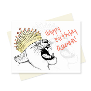 Happy Birthday Queen. A6 Card