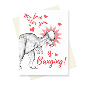 My Love for you is Banging. A6 Card