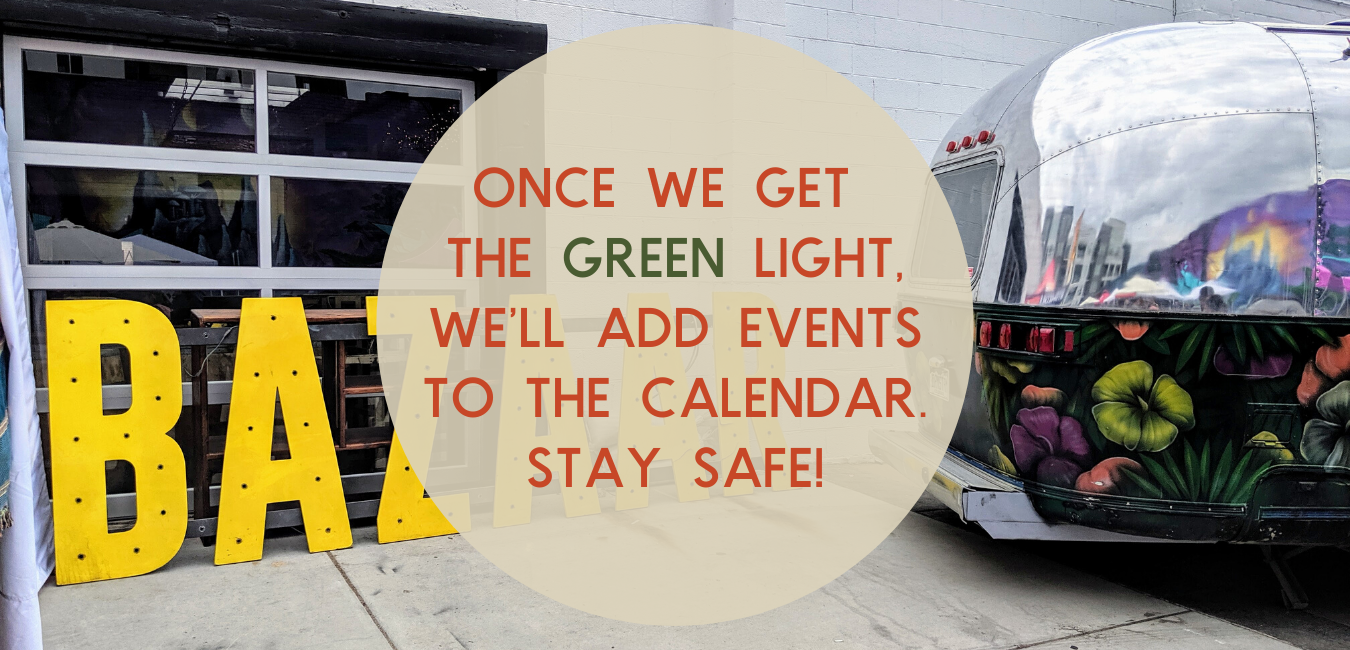Once we get  the green light, we'll add events to the calendar. Stay Safe!