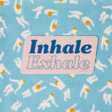 Inhale exhale sticker reminding us to take a breath every once in a while.