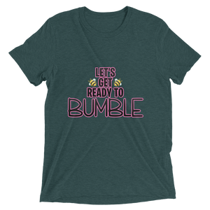 Ready to Bumble? - Bella + Canvas Unisex Triblend T-Shirt with Tear Away Label