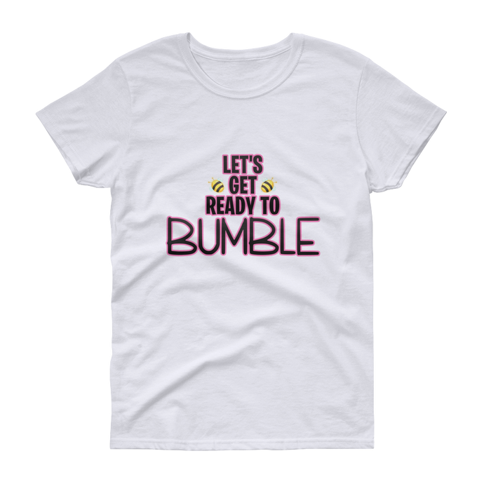 Ready to Bumble? - Gildan Ladies Heavy Cotton T-Shirt with Tear Away Label