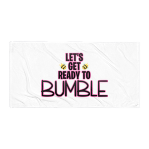 Ready to Bumble? - Towel