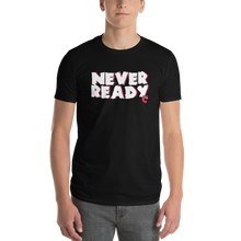 """I'm Never Ready"" - Anvil Lightweight Short Sleeve T-Shirt w/ Tear Away Label"