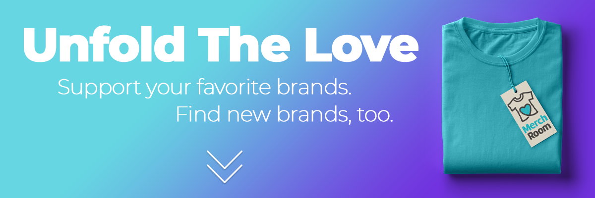 Unfold The Love: Support your favorite brands. Find new brands, too.