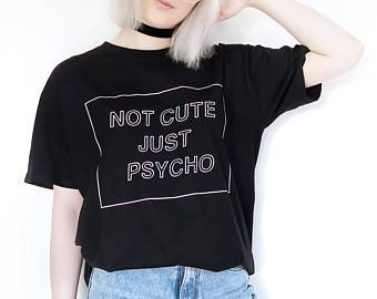 """Not Cute Just Psycho"" Aesthetics T-Shirt - Mermaid Freak"