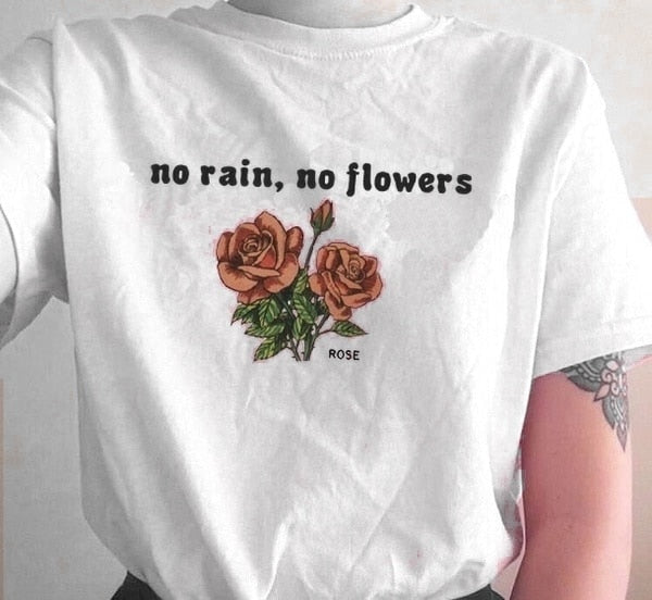 """No Rain No Flowers"" Rose Tumblr T-Shirt - Mermaid Freak"