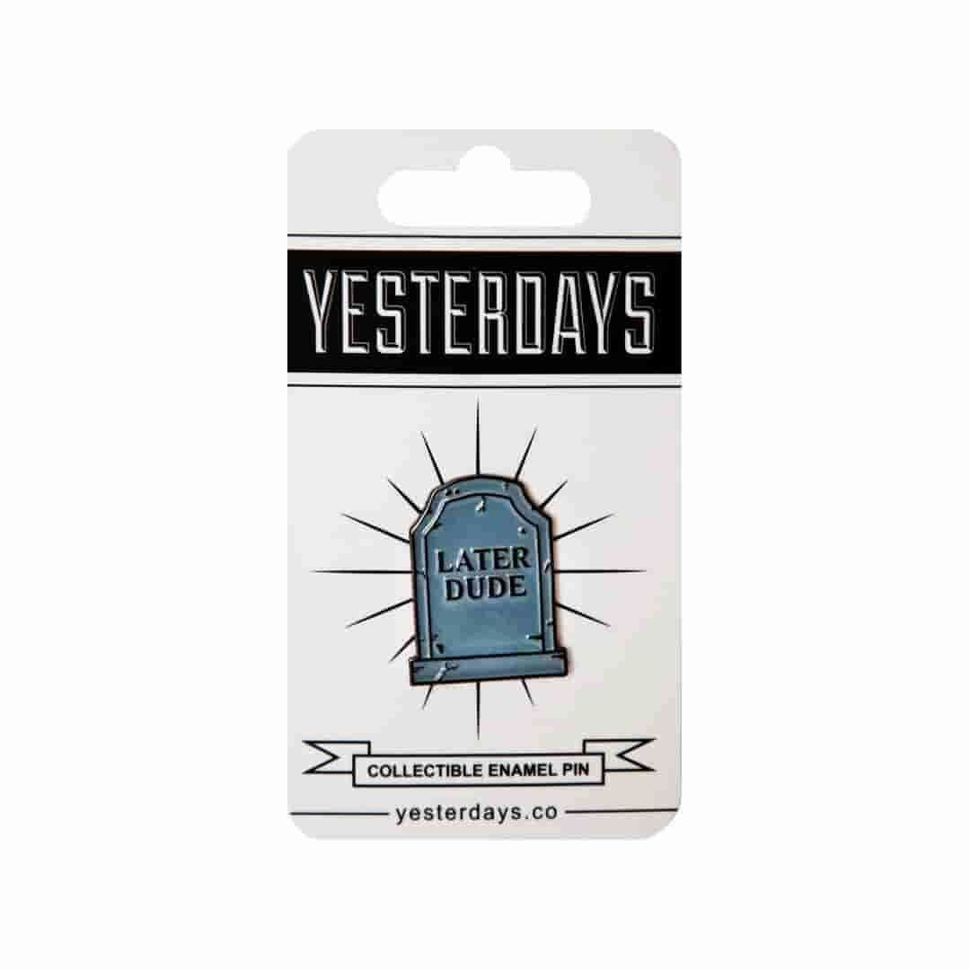 Yesterdays - Later Dude - Pin - IamRetro.com