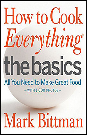 how to cook everything the basics bittman mark