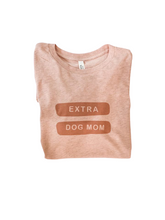 Load image into Gallery viewer, Extra Dog Mom T-shirt