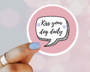 Kiss your dog daily Sticker