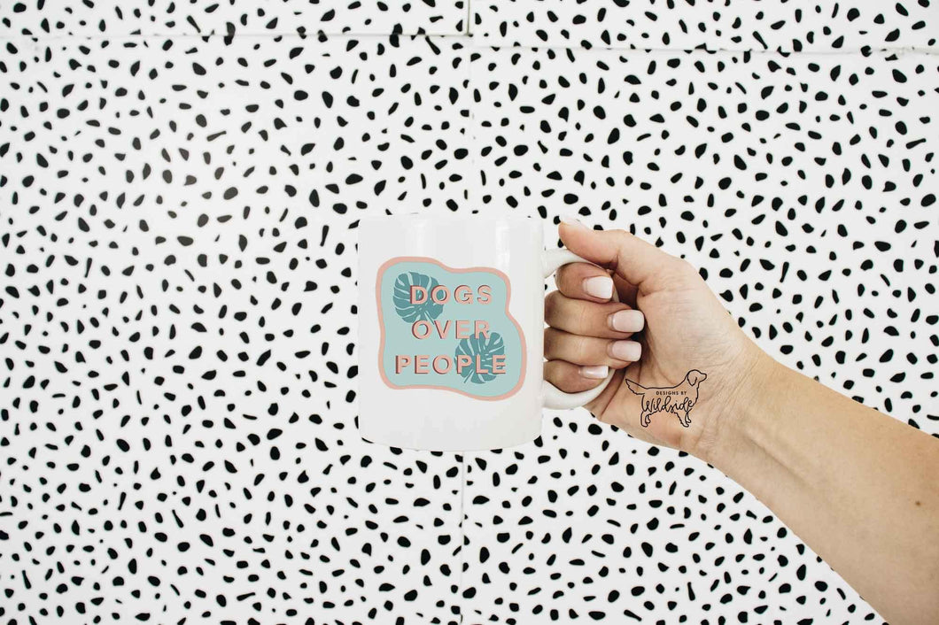 Dogs Over People Mug - Designs By Wildside