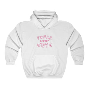 Fries Before Guys Hooded Sweatshirt