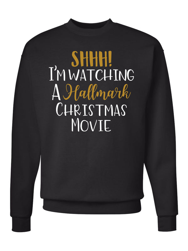 SHHH! I'm Watching Hallmark Movie Sweatshirts -658