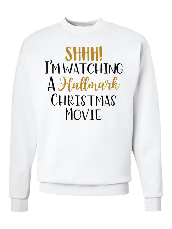 SHHH! I'm Watching Hallmark Movie Sweatshirts -657